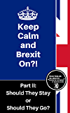 Should They Stay or Should They Go? (Keep Calm and Brexit On?! Book 2)