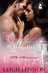 Forbidden With Me: A With Me In Seattle Universe Novel (Right With Me) Kindle Edition