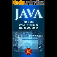 Java: 2018 Simple Beginner's Guide to Java Programming (Tips and Tricks, Strategies, JavaScript Programming)