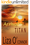 Arrival: Titan (Leaving Earth Book 2)