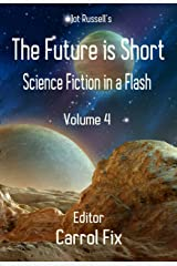 The Future is Short: Science Fiction in a Flash Kindle Edition