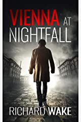 Vienna at Nightfall (Alex Kovacs thriller series Book 1) Kindle Edition
