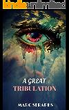 A Great Tribulation