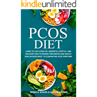 PCOS Diet: 2 Books in 1 Prediabetes & PCOS Cookbook. Learn to Live a Healthy, Energetic Lifestyle and Discover How to…