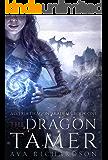 The Dragon Tamer (Alveria Dragon Akademy Book 1)