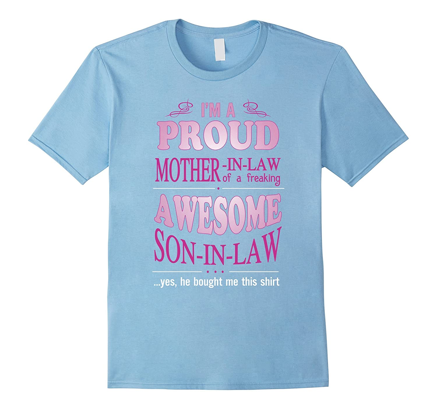 Proud Mother In Law Of A Freaking Awesome Son In Law T-Shirt-RT