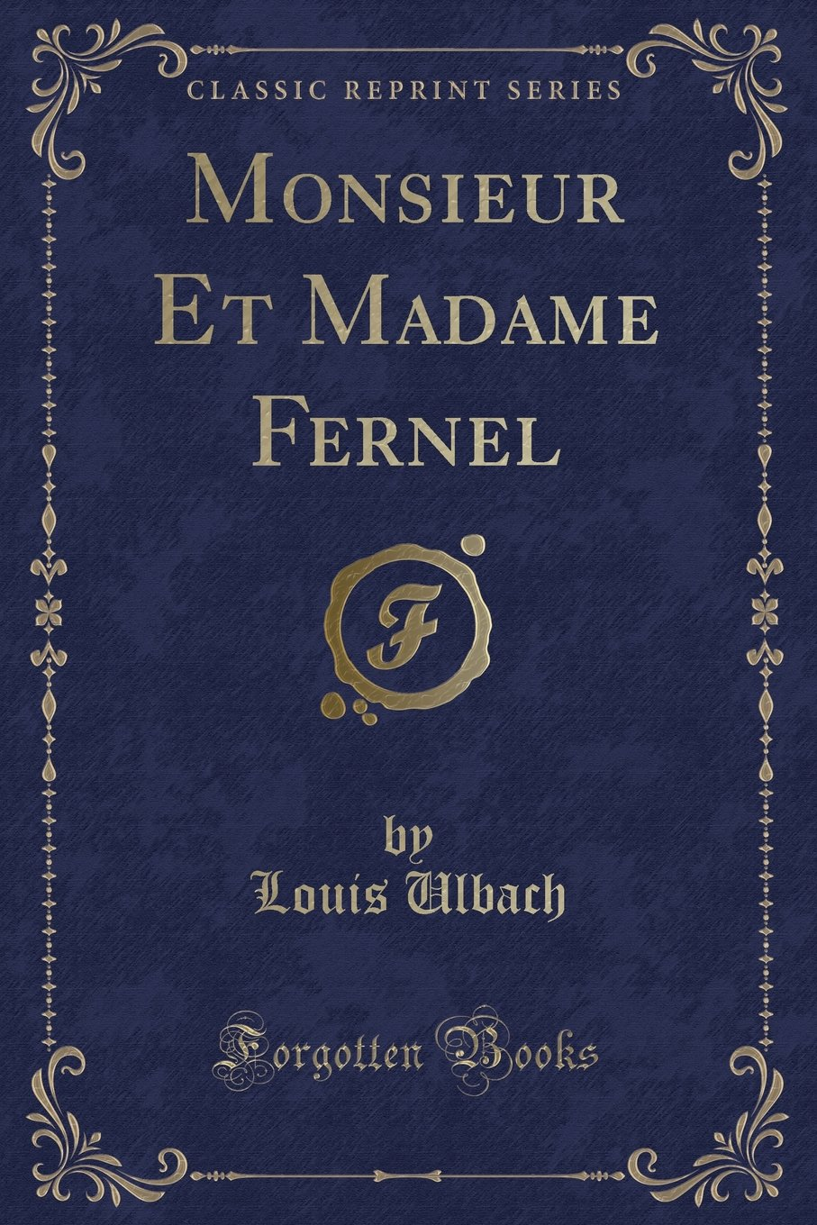 Monsieur Et Madame Fernel Classic Reprint French Edition Paperback January 1 2017