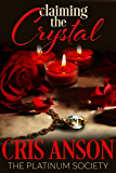 Claiming the Crystal (The Platinum Society Book 3)