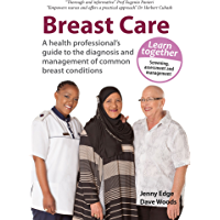 Breast Care: A health professional's guide to the diagnosis and management of common breast conditions (Bettercare Learning Programmes)
