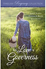 To Love a Governess (Timeless Regency Collection Book 14) Kindle Edition