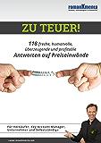 Zu teuer!: 118 freche, humorvolle, überzeugende und profitable Antworten auf Preiseinwände