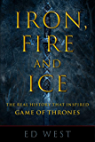 Iron, Fire and Ice: The Real History that Inspired Game of Thrones