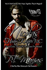 Nicolas: Hades Knights MC NorCal Chapter, Santa Cutie, Think Of The Kisses I've Missed : He's A Dark Dream, She's Hope, Together, They're Magical (A Bad Boy Biker Motorcycle Club Romance Book 1) Kindle Edition