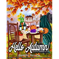 Hello Autumn!: Stress Relieving Adult Coloring Books for Relaxation Featuring Calming Autumn Scenes Perfect as Gift…