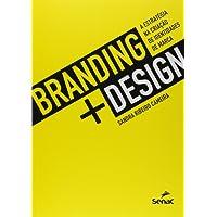 Branding + Design. A Estratégia na Criação de Identidades de Marca