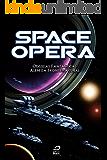 Space Opera: Odisseias fantásticas além da fronteira final
