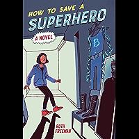 How to Save a Superhero (English Edition)