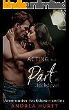 Acting The Part In Lockdown: Book 7 in the Love Under Lockdown Series