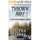 "Thrown Away 7 ""Another Man's Gold"" (Thrown Away Series 1)"