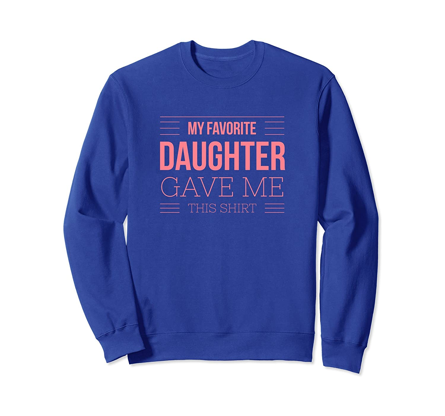 My Favorite Daughter Gave Me This Shirt for Dad Mom-fa