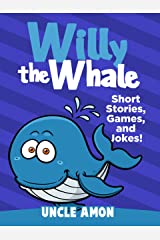 Willy the Whale: Short Stories, Games, and Jokes! (Fun Time Reader Book 1) Kindle Edition