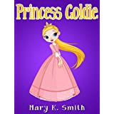 Princess Goldie: Bedtime Story Fairy Tale for Kids About Adventure (Sunshine Reading Book 9)