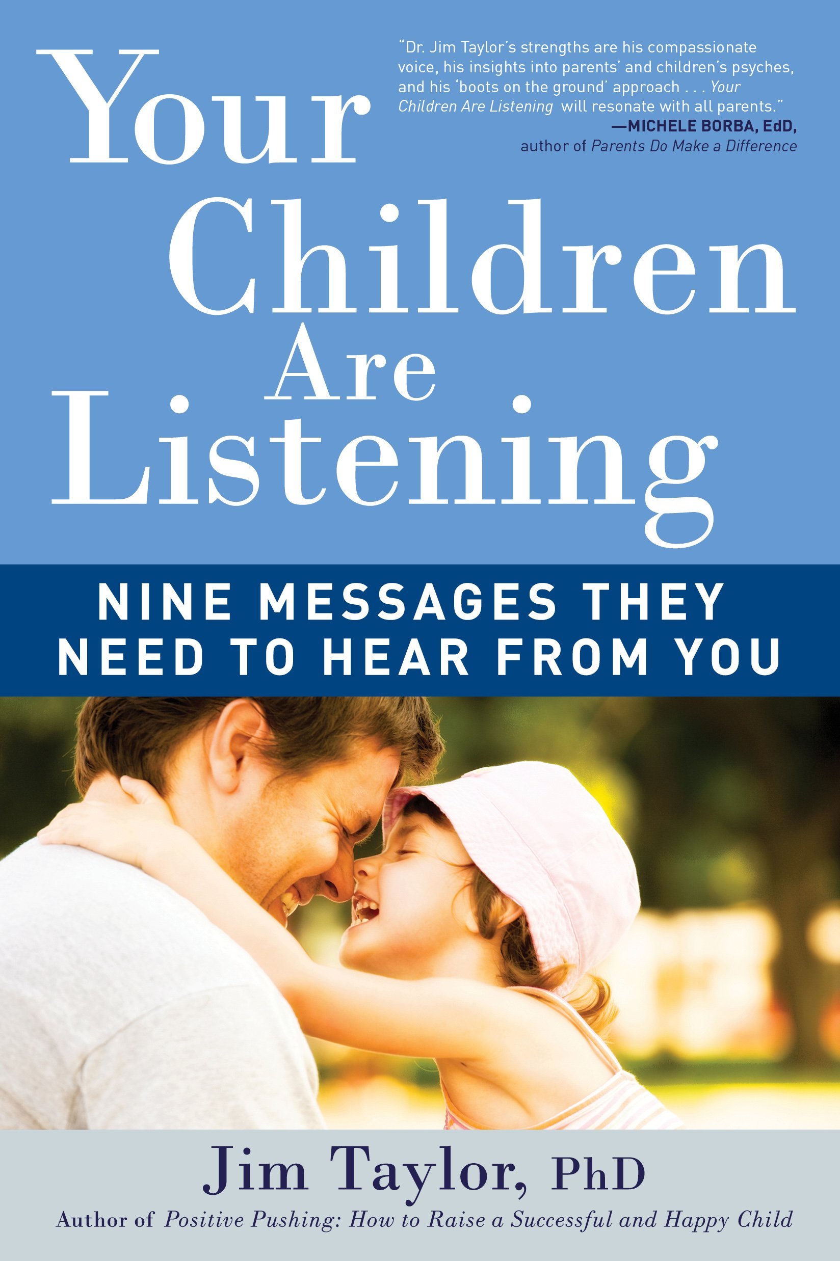 We Need To Hear From All Parents And >> Your Children Are Listening Nine Messages They Need To Hear From