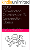 500 Conversation Questions for ESL Conversation Classes