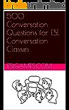500 Conversation Questions for ESL Conversation Classes