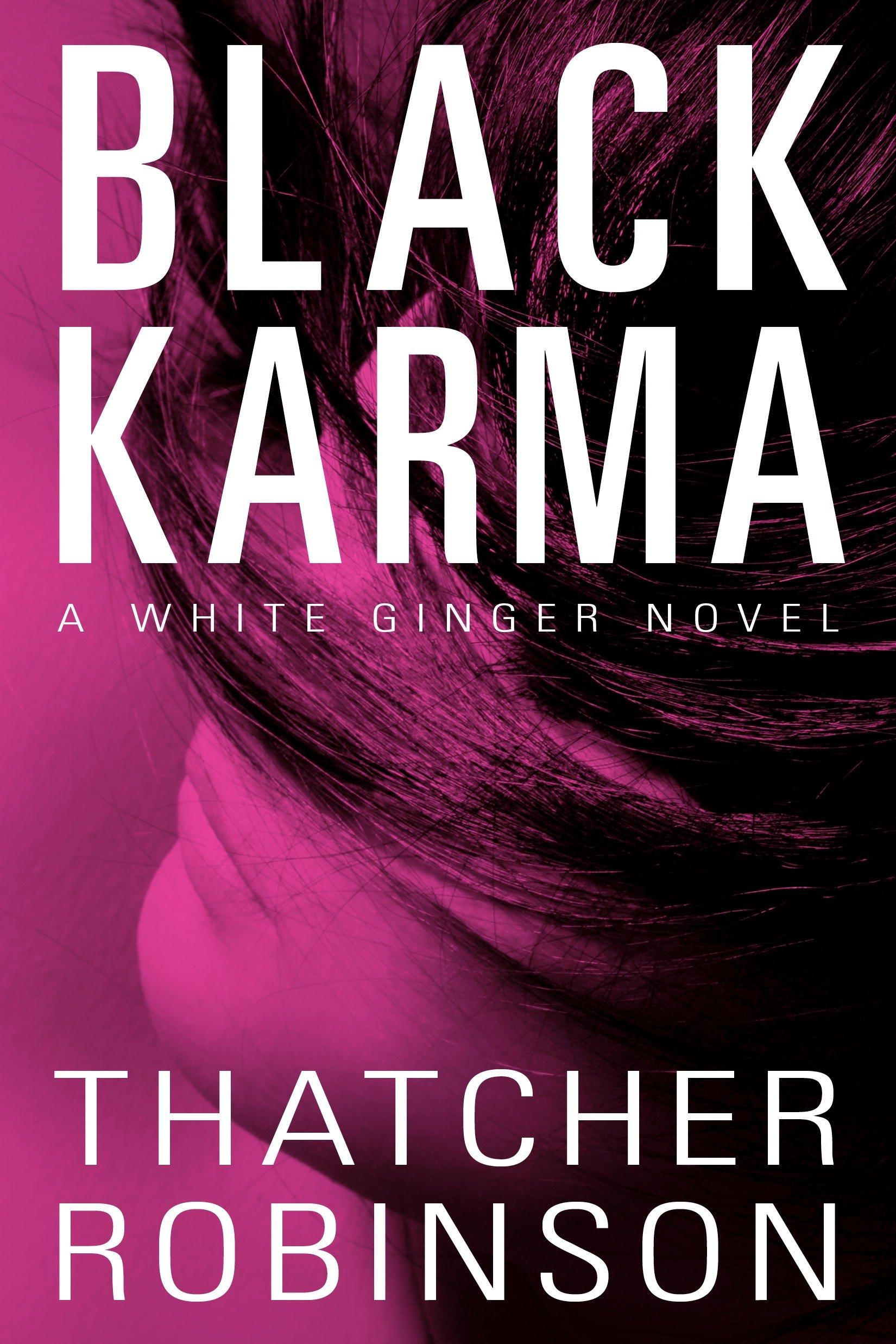 Black Karma: A White Ginger Novel: Thatcher Robinson ...