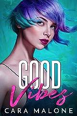 Good Vibes Kindle Edition