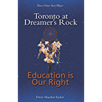 Toronto at Dreamer's Rock & Education is Our Right: Two One-Act Plays