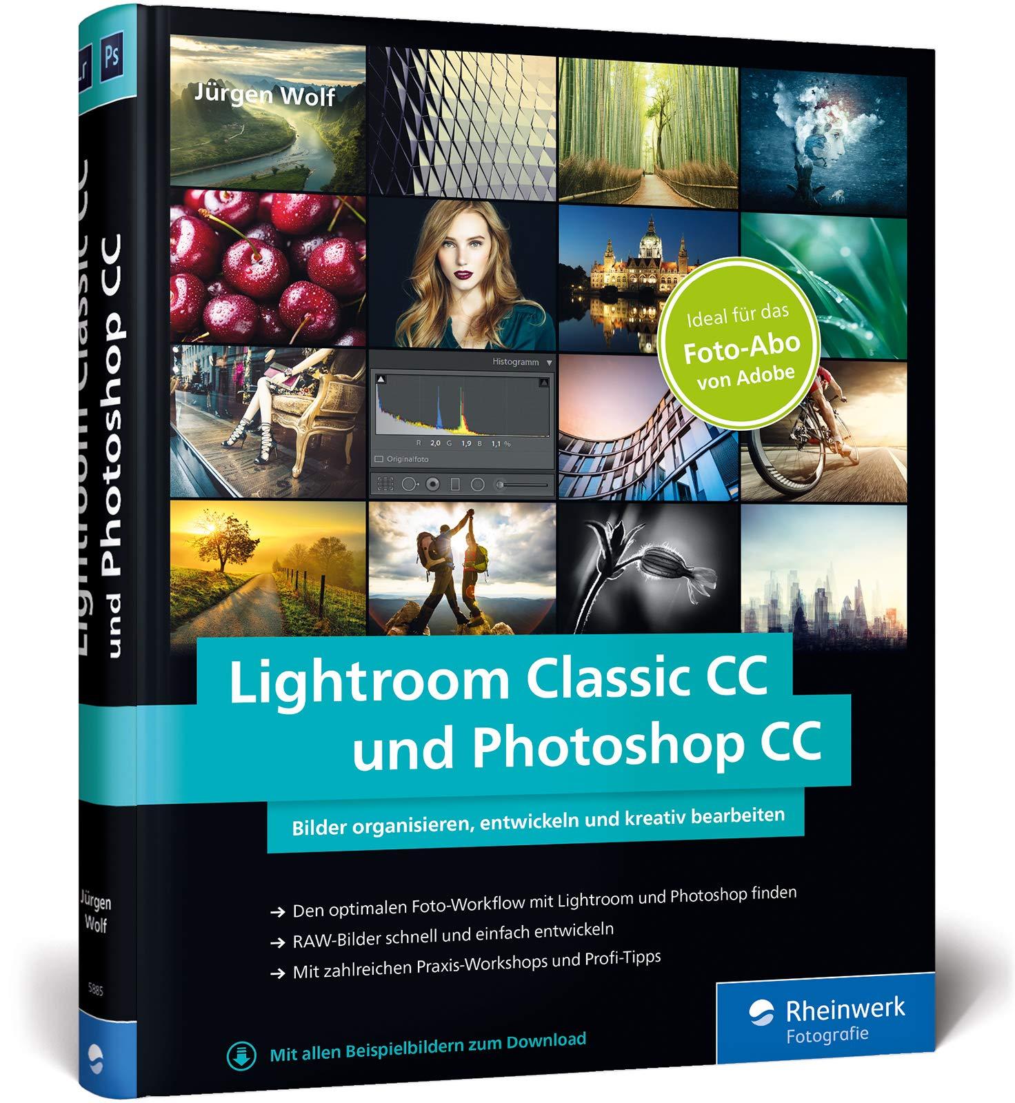 Lightroom Classic CC und Photoshop CC: Bild-Organisation und Fotobearbeitung – ideal zum Adobe Foto-Abo