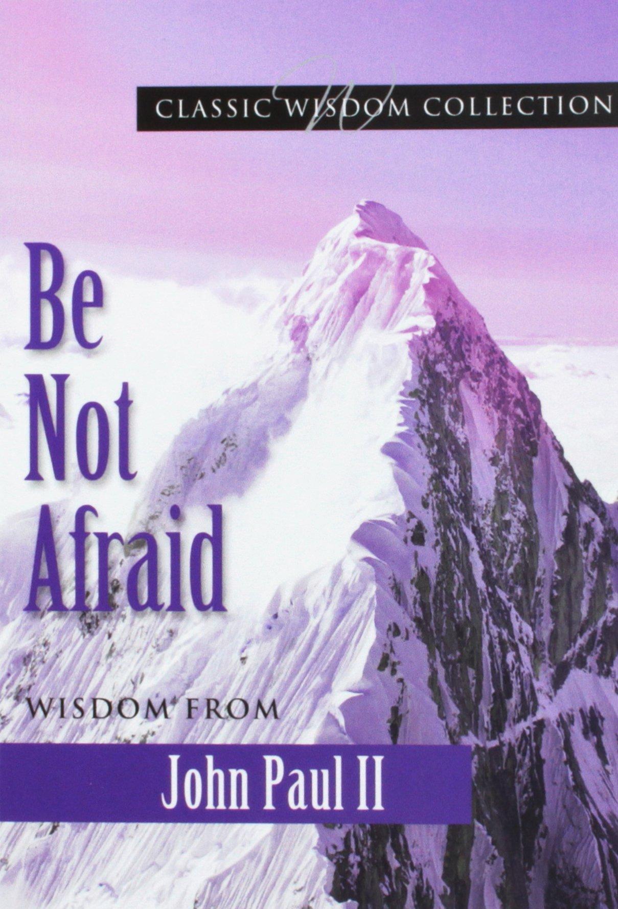 Download Be Not Afraid John Paul II Cwc (Classic Wisdom Collection) pdf epub