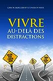 VIVRE AU-DELÀ DES DISTRACTIONS (French Edition)