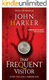That Frequent Visitor: Every Face Has A Darker Side (The Ghost Whisperer Chronicles Book 1)