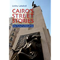 Cairo's Street Stories: Exploring the City's Statues, Squares, Bridges, Garden, and Sidewalk Cafes