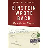 Einstein Wrote Back: My Life in Physics