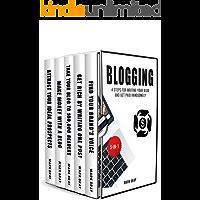 Blogging: 4 Steps for Writing Your Blog and Get Paid Handsomely (Blog 4 Steps Bundles Book 5)