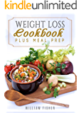 Weight Loss Cookbook Plus Meal Prep (Fat Loss, Meal Prep, Low Calorie, Dieting,)