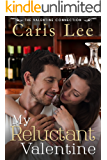 My Reluctant Valentine (The Valentine Connection Book 1)