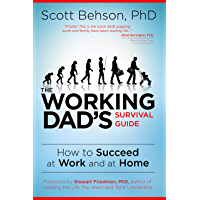 The Working Dad's Survival Guide: How to Succeed at Work and at Home (English Edition)