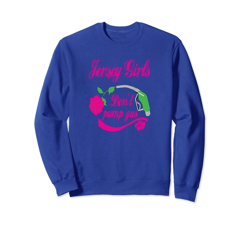 Jersey Girls Don't Pump Gas Sweatshirt-mt