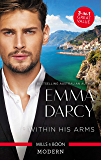 Within His Arms/Ruthlessly Bedded By The Italian Billionaire/Ruthless Billionaire, Forbidden Baby/The Billionaire's Captive Bride