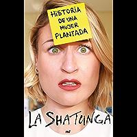 Historia de una mujer plantada (Spanish Edition)