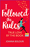 I Followed the Rules: a laugh-out-loud romcom you won't be able to put down!