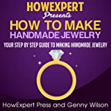 How to Make Handmade Jewelry: Your Step-by-Step Guide