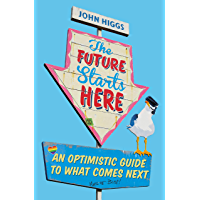 The Future Starts Here: An Optimistic Guide to What Comes Next