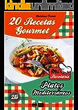 20 RECETAS GOURMET - PLATOS MEDITERRÁNEOS (Colección Mi Recetario nº 25)