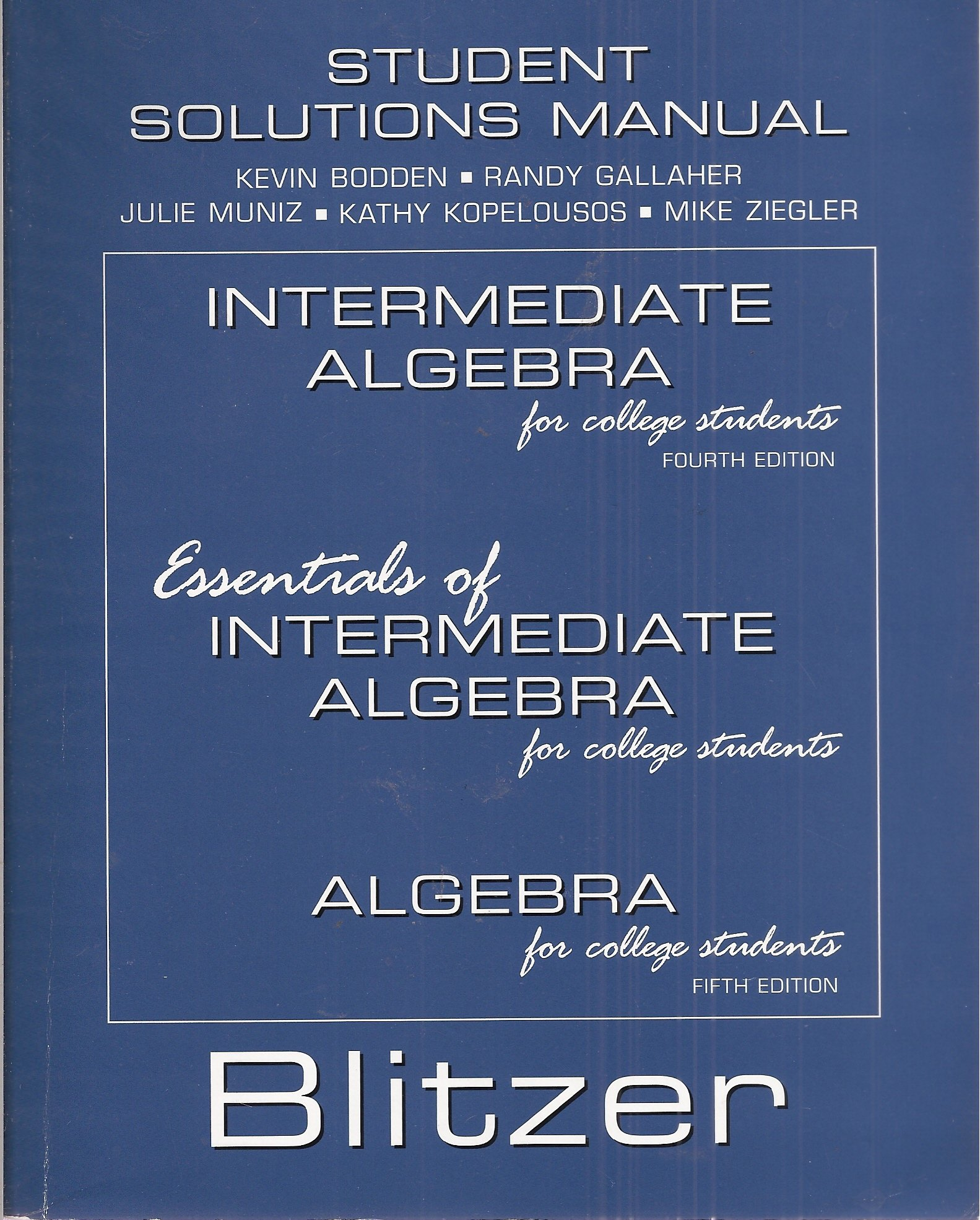 Student Solutions Manual: Intermediate Algebra for College Students Fourth  Edition, Essentials of Intermediate Algebra for College Students, ...